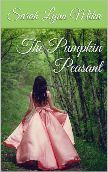 The Pumpkin Peasant: The Prequel to The Pumpkin Princess (Novella 1)