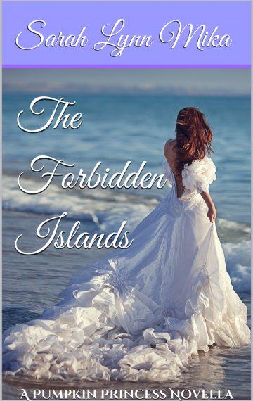 The Forbidden Islands: A Pumpkin Princess Novella (Book 3)