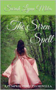 The Siren Spell: A Pumpkin Princess Novella