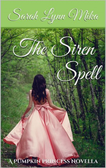 The Siren Spell: A Pumpkin Princess Novella (Novella 1)