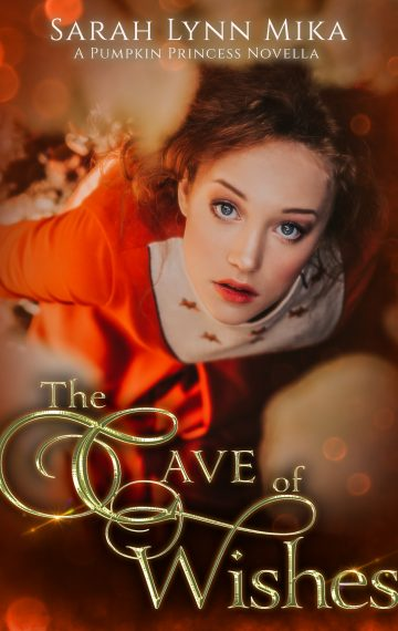 The Cave of Wishes: A Pumpkin Princess Novella (Book 4)