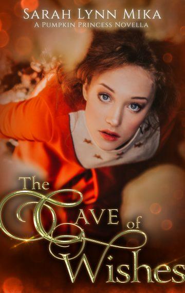The Cave of Wishes: A Pumpkin Princess Novella (Book 4)