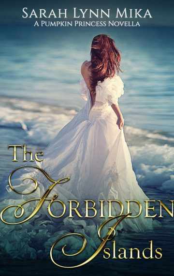 The Forbidden Islands: A Pumpkin Princess Novella (Book 3)