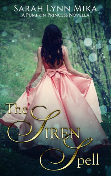 The Siren Spell: A Pumpkin Princess Novella (Book 1)